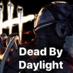 Dead By Daylight w/ The Lovely Lucy #1