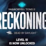 Dead By Daylight live stream| Archives Reckoning Level III challenges are live