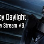 Dead by Daylight – Gameplay Stream #9