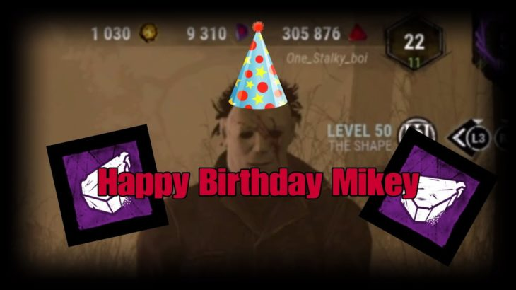 Happy Birthday Mikey Boi! – Dead By Daylight Myers Gameplay