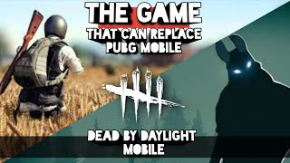 The Game That Can Replace Pubg Mobile | Dead by Daylight