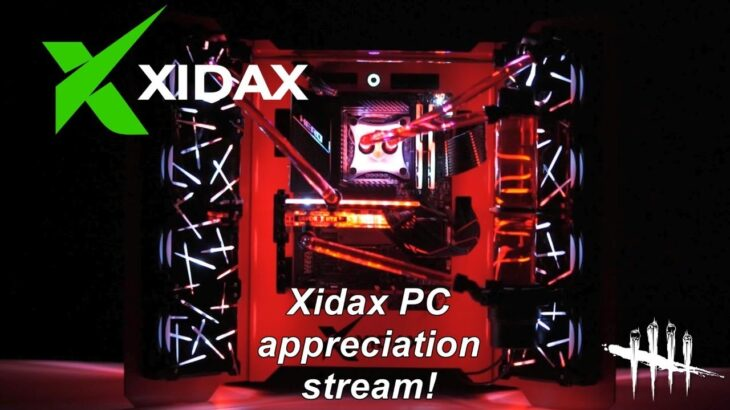 Dead By Daylight live stream| Xidax PC appreciation stream!