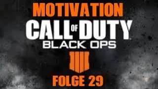 Motivation hält sich in Grenzen – #29 | Call of Duty Black Ops 4 [German]