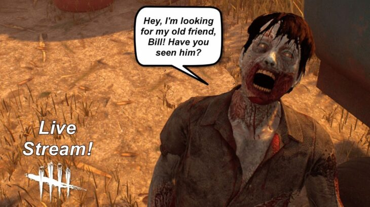 Dead By Daylight live stream  More PTB! And Bill thought he was done with zombies!
