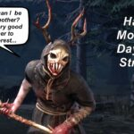 Dead by Daylight live stream| Happy Mother's Day from the mother of the forest, Mordeo Huntress!
