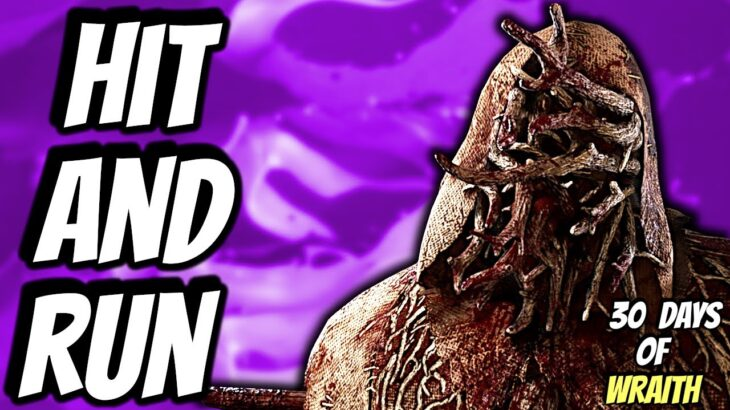HIT AND RUN WRAITH BUILD – Dead by Daylight | 30 days of Wraith – day 15