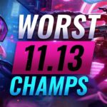 10 WORST Champions YOU SHOULD AVOID – League of Legends Patch 11.13 Predictions