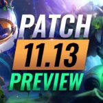 NEW PATCH PREVIEW: Upcoming Changes List For Patch 11.13 – League of Legends
