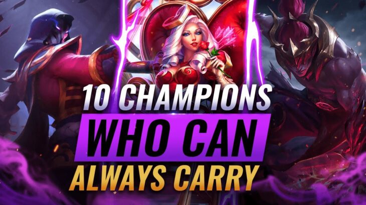 10 INCREDIBLY POWERFUL Champs That Can ALWAYS Carry Games – League of Legends Season 11