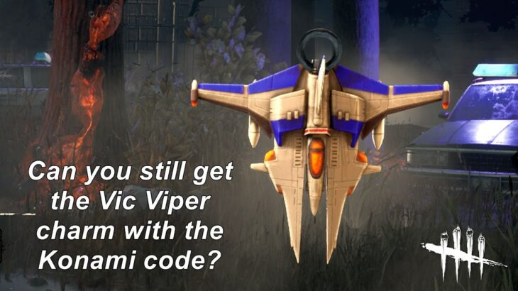 Dead By Daylight  Can you still get the Vic Viper charm with the Konami code?