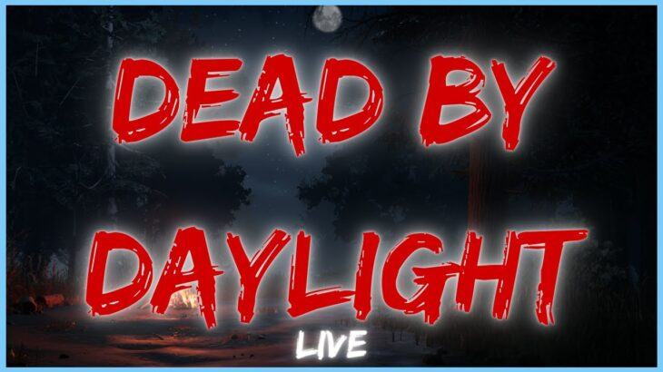 Dead By Daylight Stream With Friends  (Come Join)   *LIVE*
