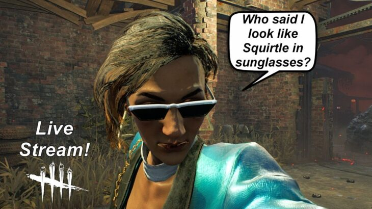 """Dead By Daylight live stream  Zarina: Squirtle or """"deal with it"""" bad ass? You decide part 2!"""