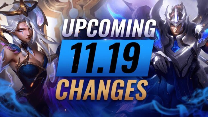 MASSIVE CHANGES: NEW BUFFS & NERFS Coming in Patch 11.19 – League of Legends