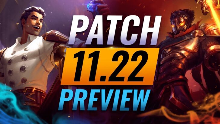 NEW PATCH PREVIEW: Upcoming Changes List For Patch 11.22 – League of Legends